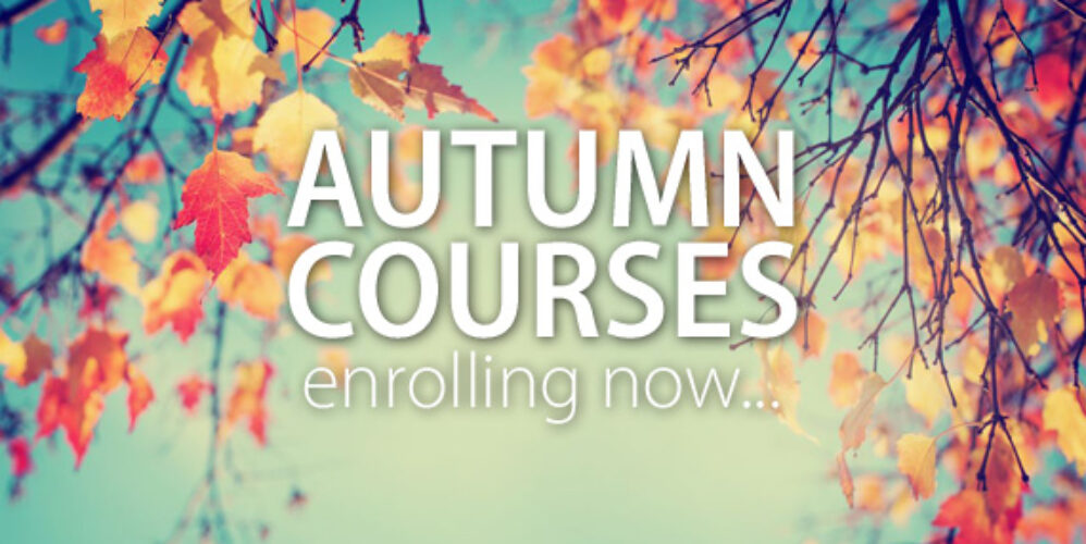 autumn courses enrolling now